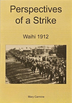 Perspectives of a Strike - Waihi 1912