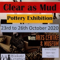 Clear as Mud - Pottery Exhibition