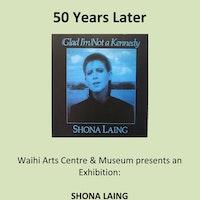 50 Years Later - Shona Laing